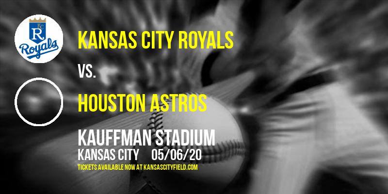 Kansas City Royals vs. Houston Astros at Kauffman Stadium