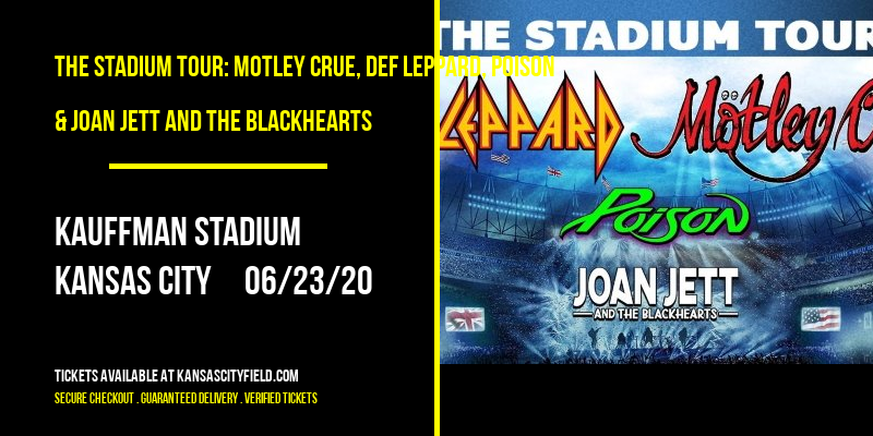 The Stadium Tour: Motley Crue, Def Leppard, Poison & Joan Jett and The Blackhearts at Kauffman Stadium