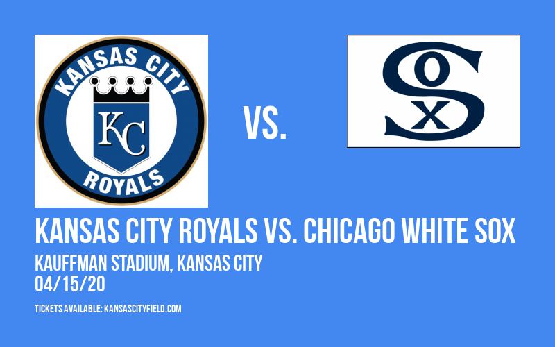 Kansas City Royals vs. Chicago White Sox [CANCELLED] at Kauffman Stadium