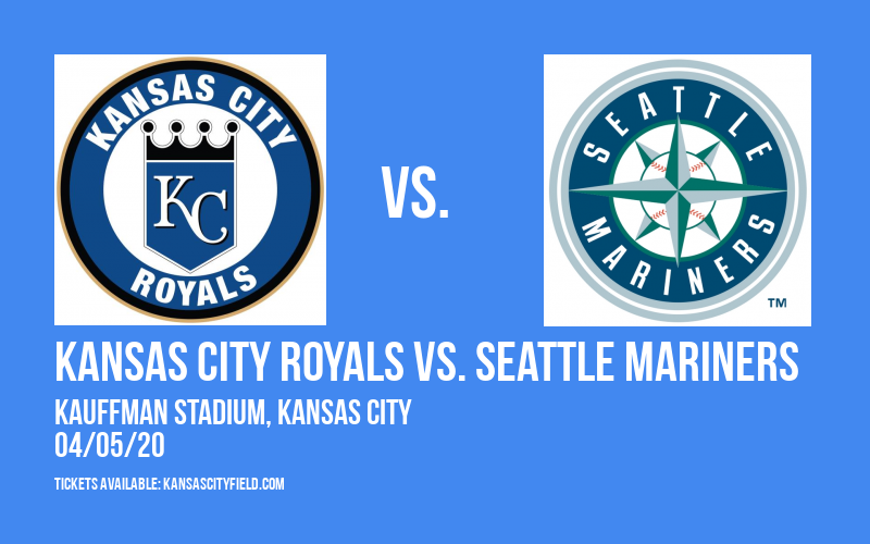 Kansas City Royals vs. Seattle Mariners [CANCELLED] at Kauffman Stadium