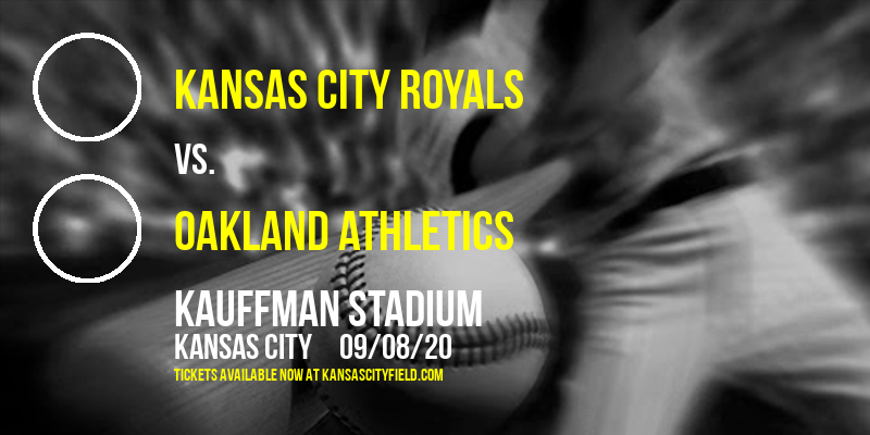 Kansas City Royals vs. Oakland Athletics at Kauffman Stadium