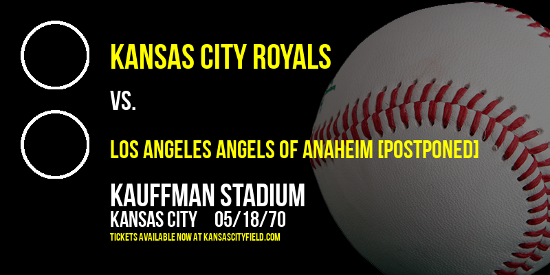 Kansas City Royals vs. Los Angeles Angels of Anaheim [CANCELLED] at Kauffman Stadium