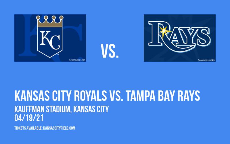 Kansas City Royals vs. Tampa Bay Rays at Kauffman Stadium