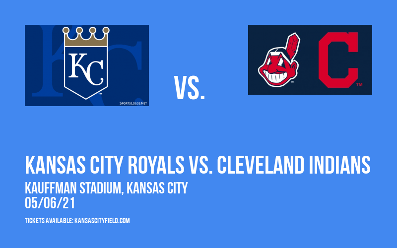 Kansas City Royals vs. Cleveland Indians at Kauffman Stadium
