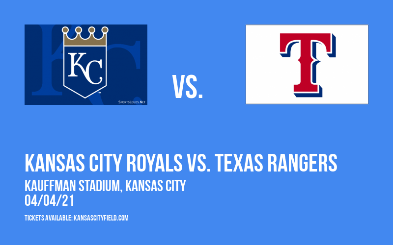 Kansas City Royals vs. Texas Rangers at Kauffman Stadium