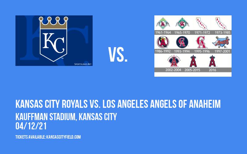 Kansas City Royals vs. Los Angeles Angels of Anaheim at Kauffman Stadium