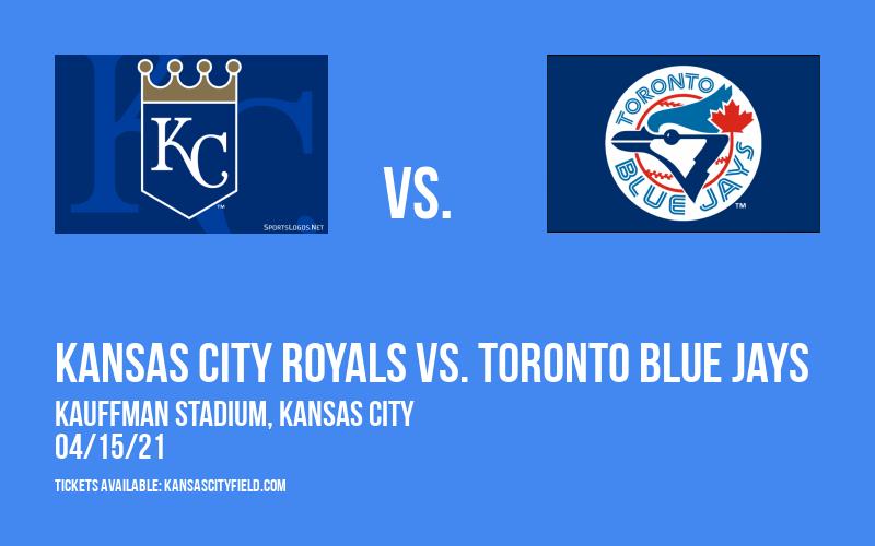 Kansas City Royals vs. Toronto Blue Jays at Kauffman Stadium
