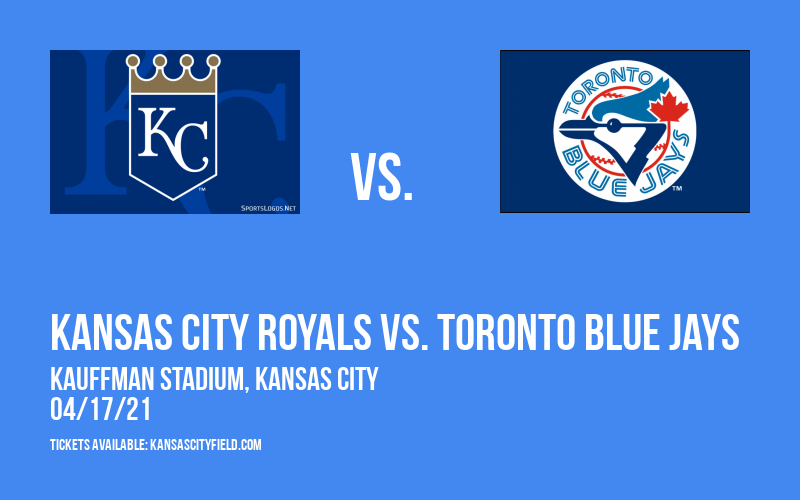 Kansas City Royals vs. Toronto Blue Jays at Kauffman Stadium