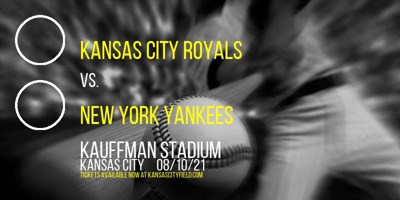 Kansas City Royals vs. New York Yankees at Kauffman Stadium