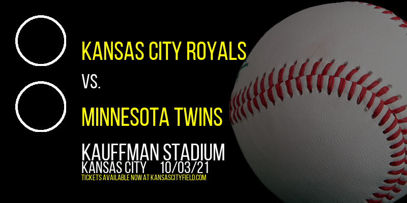 Kansas City Royals vs. Minnesota Twins at Kauffman Stadium