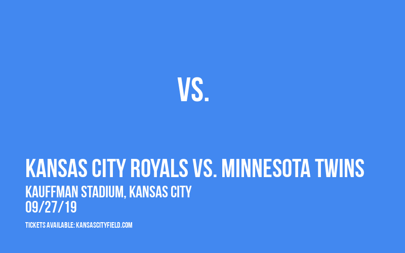 Kansas City Royals vs. Minnesota Twins at Kauffman Stadium