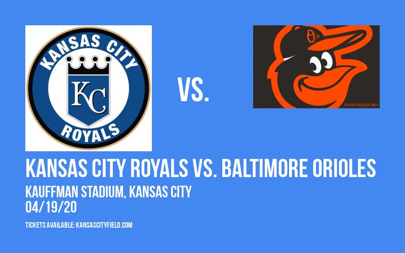 Kansas City Royals vs. Baltimore Orioles [CANCELLED] at Kauffman Stadium