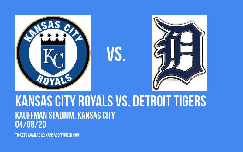 Kansas City Royals vs. Detroit Tigers [CANCELLED] at Kauffman Stadium