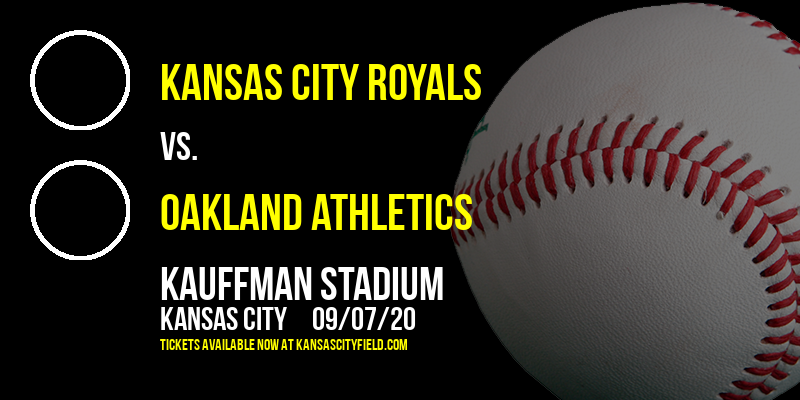 Kansas City Royals vs. Oakland Athletics at Kauffman Stadium