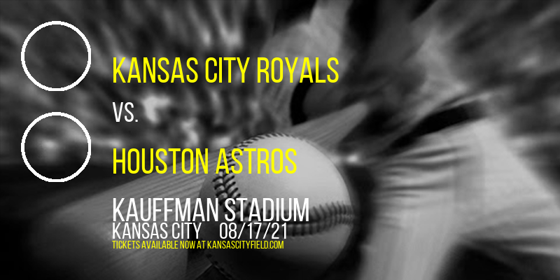Kansas City Royals vs. Houston Astros at Kauffman Stadium