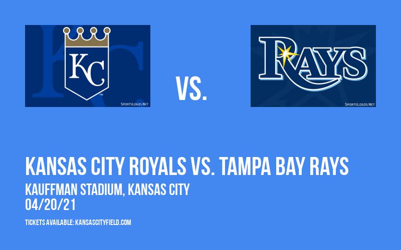 Kansas City Royals vs. Tampa Bay Rays [CANCELLED] at Kauffman Stadium