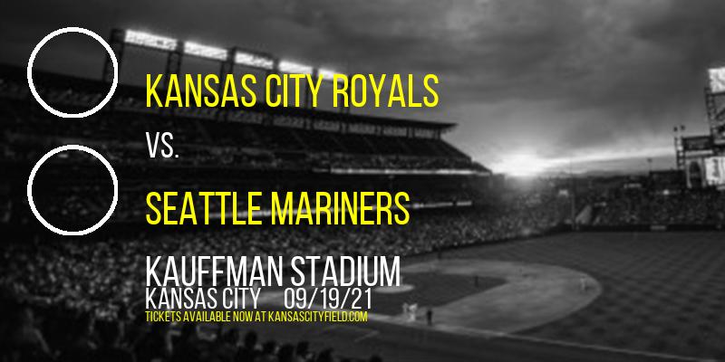 Kansas City Royals vs. Seattle Mariners at Kauffman Stadium